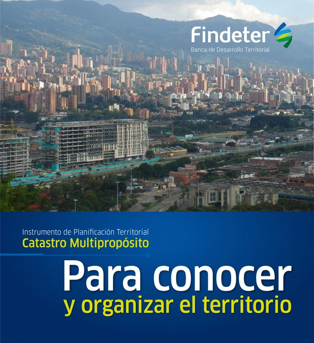 Findeter ofrece solución integral para la implementación del catastro multipropósito en municipios y departamentos